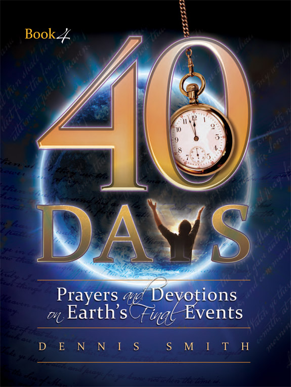 40 Days - Book 4 | Prayers and Devotions on Earth`s Final Events