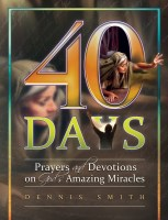 40 Days - Book 7 | Prayers and Devotions on God's Amazing Miracl