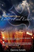 Spirit Baptism & Earth`s Final Events